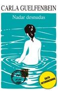 Nadar Desnudas - Carla Guelfenbein - Punto De Lectura