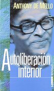 Autoliberacion Interior - Anthony de Mello - Lumen