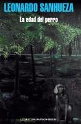 La Edad del Perro - Leonardo Sanhueza - Literatura Random House