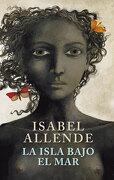 La Isla Bajo el mar - Isabel Allende - Debolsillo