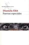 FUERZAS ESPECIALES. - diamela eltit - Seix Barral