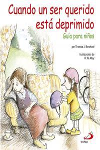 Cuando un ser querido está deprimido: guía para niños (duendelibros para niños); therese j. borchard