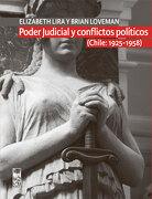 Poder Judicial y Conflictos Políticos. Chile: 1925-1958 - Brian; Lira, Elizabeth Loveman - Editorial Lom