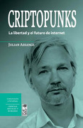 Criptopunks. La Libertad y el Futuro de Internet - Julián Assange - Editorial Lom
