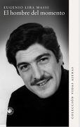 El Hombre del Momento - Eugenio Lira Massi - Ediciones Udp