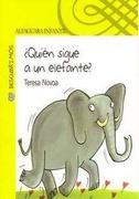 ¿ Quién sigue a un elefante ? - teresa novoa - Alfaguara Infantil y Juvenil