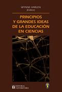 Principios y Grandes Ideas de la Educacion en Ciencias - Wynne Harlen - Universitaria