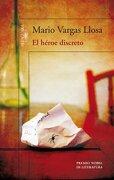El Héroe Discreto - Mario Vargas Llosa - Alfaguara
