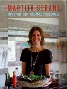 Invitar sin Complicaciones - Martita Serani - EDICIONES EL MERCURIO