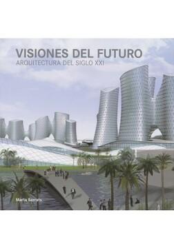 portada Visiones del Futuro Arquitectura del Siglo xxi