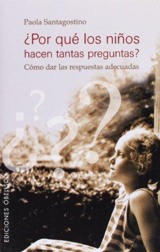 Por que los niños hacen tantas preguntas?; paola santagostino