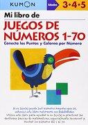 Mi Libro de Juegos de Numeros 1-70: Conecta los Puntos y Colorea por Numero - Kumon Publishin - Kumon Pub North Amer Ltd