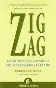 zig zag - estrategias creativas para el exito en el trabajo... - enrique de mora - empresa activa
