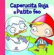 Caperucita Roja. El Patito feo (Cuentecitos) - Equipo Editorial - Libsa