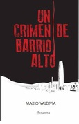 Un Crimen de Barrio Alto - Mario Valdivia - Planeta