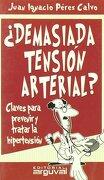 Demasiada Tensión Arterial - Juan Ignacio Pérez Calvo - EDICIONES BRONTES S.L.