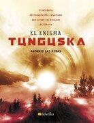 el enigma tunguska/ the tunguska enigma,el misterio del inexplicable cataclismo que arraso los bosques de siberia. - antonio las heras - ediciones nowtilus sl
