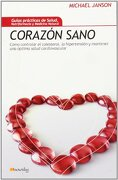 corazon sano/ healthy heart,como controlar el colesterol, la hipertension y mantener una optima salud cardiovascular - michael janson - ediciones nowtilus sl
