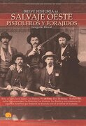 breve historia del salvaje oeste/ a brief history of the wild west,pistoleros y forajidos/ gunslingers and outlaws - gregorio doval - ediciones nowtilus sl