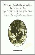 Notas deshilvanadas de una niña que perdió la guerra - Vicenta Fernández-Montesinos García - Editorial Comares S.L.