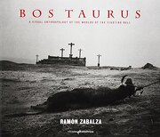 Bos Taurus: A Visual Anthropology of the Worlds of the Fighting Bull (libro en Inglés) - Ramón Zabalza Ramos - Asimétricas