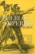 Pueblos e Imperios / Peoples and Empires (Spanish Edition) - Anthony Pagden - Debolsillo Mexico