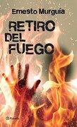 Retiro del Fuego (Spanish Edition - Grupo Planeta - Planeta