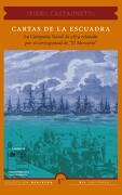 """Cartas de la Escuadra: La Campana Naval de 1879 Relatada por el Corresponsal de """"el Mercurio"""" - Piero Castagneto - Ril Editores"""