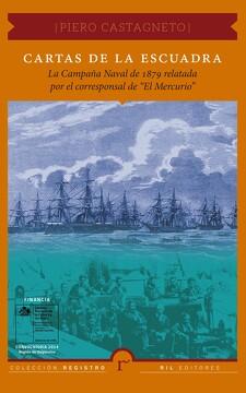 """portada Cartas de la Escuadra: La Campana Naval de 1879 Relatada por el Corresponsal de """"el Mercurio"""""""
