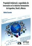 Propiedad Intelectual y Capacidades de Innovacion en la Industria Farmaceutica de Argentina, Brasil y Mexico - GEDISA - Editorial Gedisa