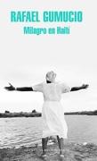 Milagro en Haití - Rafael Gumucio - Literatura Random House