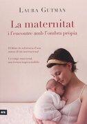 La Maternitat i L'encontre amb la Pròpia Ombra (libro en Catalán) - Laura Gutman - Ara Llibres