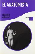 El Anatomista (Lectura +) - Federico Andahazi - Planeta