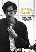 Tus Ganas de Vivir me Horrorizan: Robert Crumb Correspondencia (Pretextos) - Robert Crumb - Dolmen
