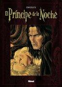El Príncipe de la Noche (de Luxe) 1 (Integral de Luxe) - Yves Swolfs - Editores De Tebeos