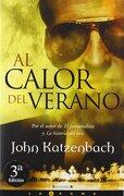 Al Calor del Verano - John Katzenbach - Ediciones B