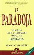 La Paradoja (Narrativa Empresarial) - James C. Hunter - Empresa Activa