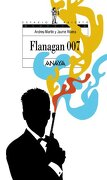 Flanagan 007 - Andreu Martín,Jaume Ribera - Anaya E.L.E.