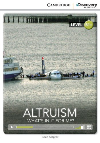 Altruism: what's in it for me? intermediate book with online access (cambridge discovery interactiv); brian sargent