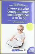 Como Enseñar Conocimientos Enciclopedicos a su Bebe - Glenn J. Doman,Janet Doman,Susan Aisen - Edaf