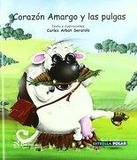 Corazón Amargo y las Pulgas (Estrella Polar) - Carles Arbat - Brosquil Ediciones S.L.