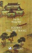 Poemas del río Wang (Poesía del Oriente y del Mediterráneo) - Pei Di,Wang Wei - Ediciones Del Oriente Y Del Mediterráneo
