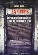 La Crisis: Salir de la Crisis del Capitalismo o Salir del Capitalismo en Crisis - Samir Amin - El Viejo Topo