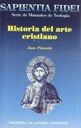 Historia del arte cristiano - Juan Plazaola Artola - Biblioteca Autores Cristianos