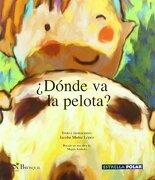 Dónde va la Pelota? (Estrella Polar) - Jacobo Muñiz López - Brosquil Ediciones S.L.