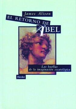 portada El retorno de Abel: Las huellas de la imaginación escatológica