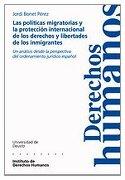 Las políticas migratorias y la protección internacional de los derechos y libertades de los inmigrantes: Un análisis desde la perspectiva del ... (Cuadernos Deusto de Derechos Humanos) - Jordi Bonet Pérez - Universidad de Deusto