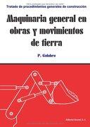Maquinaria General en Obras y Movimientos de Tierra (Tratado de Procedimientos Generales de Construcción) - Paul Galabru - Reverte