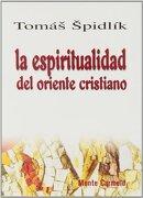 La Espiritualidad del Oriente Cristiano - Tomás Spidlik - Monte Carmelo