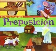 Si tu Fueras una Preposicion - Nancy Loewen - Latinbooks